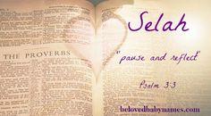 Beloved Baby Names: My favorite Biblical Girls Names, Sweet, musical Selah <3