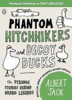 Cover image for Phantom hitchhikers and decoy ducks : the strange stories behind the urban legends we can't stop telling each other