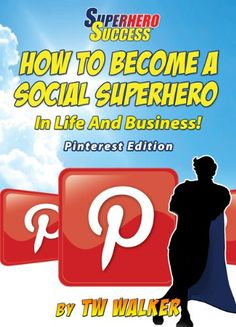 HOW TO BECOME A PINTEREST SOCIAL SUPERHERO (Superhero Success).  Pinterest is currently on its way to becoming a social media giant. This means that every small business owner should consider bringing Pinterest into their marketing campaign.