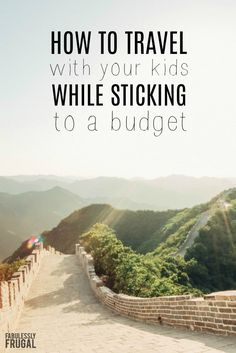 How to Do Family Travel on a Budget