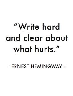 """""""Write hard and clear."""" Ernest Hemingway / My favorite quotes.- love him and all of his quotes The Words, Cool Words, Writing Advice, Writing A Book, Quotes About Writing, Quotes About Gold, Words Quotes, Me Quotes, Sayings"""
