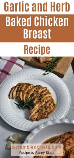 Garlic and Herb Baked Chicken Breast Recipe Herb Chicken Breast Recipe, Chicken Marinade Recipes, Cooked Chicken Recipes, Baked Chicken Breast, Chicken Breasts, How To Cook Chicken, Pork Tenderloin Recipes, Food Dishes, Main Dishes