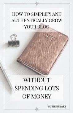 How to simplify and grow your blog without spending lots of money!