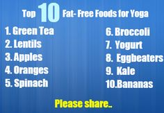 Top Ten Fat Free Foods  - Those who are doing yoga, can consider these top ten foods, that has got lower fat and healthy.