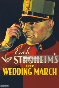 The Wedding March Starring Erich von Stroheim, Fay Wray & George Fawcett Decoupage, Film Posters, Travel Posters, Vintage Movies, Vintage Posters, Vintage Art, Fawcett, Erich Von Stroheim, Star Wars