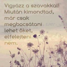 Csak ennyi a baj Wisdom Quotes, Life Quotes, Motivational Quotes, Inspirational Quotes, Well Said Quotes, English Quotes, Happy Thoughts, Positive Affirmations, Timeline Photos