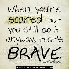When You're Scared http://quotes-4u.tumblr.com/ | Flickr - Photo Sharing!