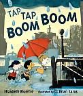 TAP TAP, BOOM BOOM by Elizabeth Bluemle Cuddle up with your little one on a rainy afternoon and enjoy this book together! For teachers, practice your sound effects before reading, and the  kids will join right in!
