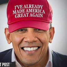 Funniest Barack Obama Memes of All Time: Obama Already Made America Great Again