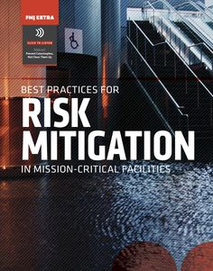 Best Practices for Risk Mitigation in Mission-Critical Facilities FMJ January/February 2015