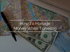 How To Manage Money While Traveling // Click through to read the whole post! www.girlxdeparture.com