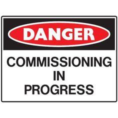 Danger Commissioning in Progress Danger Signs, Site Sign, Signage, Group, Construction, Building, Billboard, Signs
