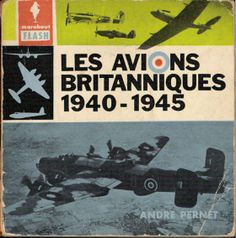 Les avions britanniques 1940-1945 - Marabout Flash - 1961