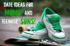 For when my little guy isn't so little anymore! Date ideas for moms and teenaged sons. Great list! But moms of teen boys need to be adventurous!! Lol!