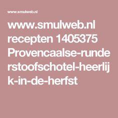 www.smulweb.nl recepten 1405375 Provencaalse-runderstoofschotel-heerlijk-in-de-herfst Penne, Brie, Mozzarella, Feta, Quinoa, Slow Cooker, Bacon Wrapped Chicken Tenders, Wraps, Indonesian Food