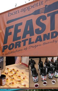 Feast Portland - an event help every September in Portland, celebrating Oregon's Bounty or great food, wine, beer and PNW products