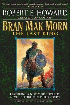 Bran Mak Morn: The Last King (Bran Mak Morn) by Robert E. Howard