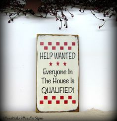 Funny house sign / Help wanted Everyone in the house by Woodticks, $19.95