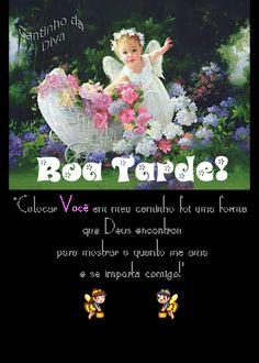 Cantinho da Diva: BOA TARDE!