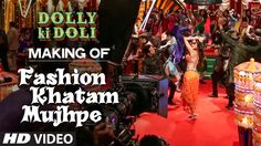 Watch the making of 'Fashion Khatam Mujhpe' VIDEO Song from the movie Dolly Ki Doli starring Sonam Kapoor, Pulkit Samrat, Rajkumar Rao and others exclusively on T-series.