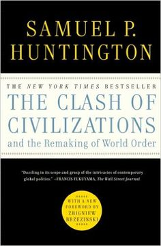 The Clash of Civilizations and the Remaking of World Order: Samuel P. Huntington: 9781451628975: Amazon.com: Books