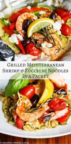 Grilled Mediterranean Shrimp and Zucchini Noodles in a Packet - this is an amazingly simple and delicious meal, all cooked on the grill in a little foil wrapping. Low carb and healthy too. ~ http://jeanetteshealthyliving.com