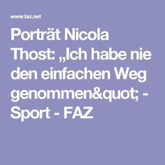 """Porträt Nicola Thost: """"Ich habe nie den einfachen Weg genommen"""" - Sport - FAZ"""