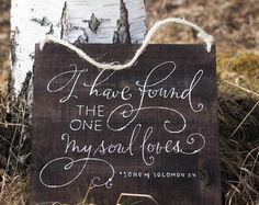 I have found the one whom my soul love, vintage wedding, rustic wedding, wood signs, wedding signs, romantic sign, hand painted sign, love sign