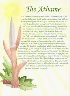 The athame is the tool that is forceful and protective in nature and has the male aspect, it is the symbolic representative of fire.
