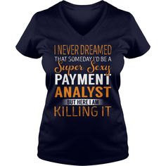 Super Sexy Payment Analyst Job Title TShirt #gift #ideas #Popular #Everything #Videos #Shop #Animals #pets #Architecture #Art #Cars #motorcycles #Celebrities #DIY #crafts #Design #Education #Entertainment #Food #drink #Gardening #Geek #Hair #beauty #Health #fitness #History #Holidays #events #Home decor #Humor #Illustrations #posters #Kids #parenting #Men #Outdoors #Photography #Products #Quotes #Science #nature #Sports #Tattoos #Technology #Travel #Weddings #Women