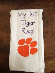 Clemson Tigers Burp cloth..... Don't worry...I'm  only pinning this as a gift idea for my crazy Clemson friends!! GO Gamecocks!!