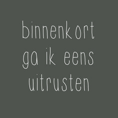 verheug me er nu al op Words Quotes, Me Quotes, Sayings, Love Words, Beautiful Words, Beautiful Pictures, Dutch Words, Dutch Quotes, Special Words
