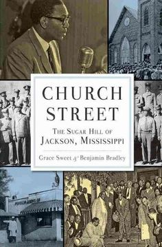 Church Street: The Sugar Hill of Jackson, Mississippi