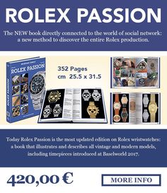 Rolex Passion describes on more than 350 pages the whole production of the Genevan Maison from the first models up to the present day.