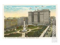 St. Francis Hotel, Union Square, San Francisco, California Art Print at Art.com