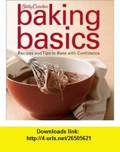 Betty Crocker Baking Basics Recipes and Tips to Bake with Confidence (9780470286616) Betty Crocker , ISBN-10: 047028661X  , ISBN-13: 978-0470286616 ,  , tutorials , pdf , ebook , torrent , downloads , rapidshare , filesonic , hotfile , megaupload , fileserve