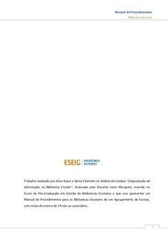 """Manual de Procedimentos Biblioteca Escolar 2 Trabalho realizado por Alice Ruivo e Sónia Vilarinho no âmbito do módulo """"Org..."""