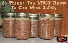23 things you MUST know to can meat safely!