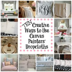 Creative ideas (with tutorials) for using canvas painters dropcloths to decorate--window treatments, pillows, tablecloths, slipcovers, and more!