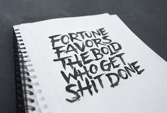 """""""Fortune favors the bold who get shit done"""" by emmelylaura"""
