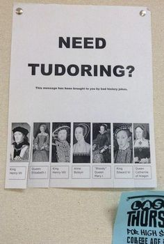 You never know when you might need Tudoring.