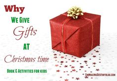 Lessons in Cheerful Giving ~ Why We Give Gifts at Christmas Time book & activities for kids embracingdestinyblog.com