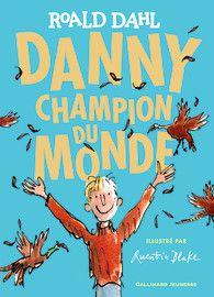 Danny, champion du monde - Grand format littérature - GALLIMARD JEUNESSE - Site Gallimard
