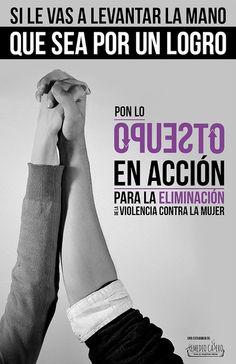 """Póster: Lo Opuesto en Acción by Vela Producciones, via Flickr //Campaña """"Pon lo Opuesto en Acción"""" para la Eliminación de la Violencia contra la Mujer - Búscala en """"Remedio Casero para el Malestar Social"""" en FB. ©Vela y Punto"""