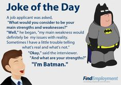 Who's better than Batman? Probably one NOT to use in an interview.