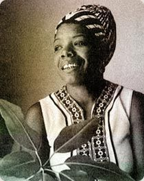 Maya Angelou, Author of I Know Why The Caged Bird Sings; a life-changing book for me.
