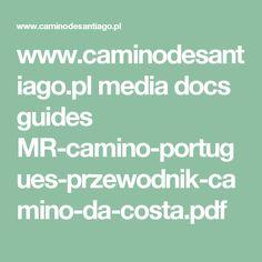 www.caminodesantiago.pl media docs guides MR-camino-portugues-przewodnik-camino-da-costa.pdf