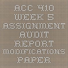 Acc  Week  Assignment Audit Report Modifications Paper  Acc