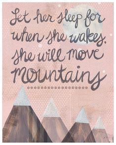 From the time they are just your little one, kids can accomplish amazing feats. Inspire your little one to achieve greatness with this Let Her Sleep Canvas Wall Art from Oopsy Daisy and the words: Let her sleep for when she wakes, she will move mountains. Canvas Fabric, Canvas Wall Art, Quotes About Moving On In Life, Marquesan Tattoos, Kids Wall Decor, Room Decor, Move Mountains, Letter Wall, Baby Sleep