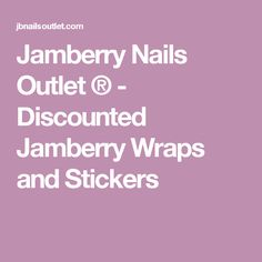 Jamberry Nails Outlet ® - Discounted Jamberry Wraps and Stickers
